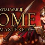 Total War Rome Remastered – Controla de nuevo a las legiones romanas